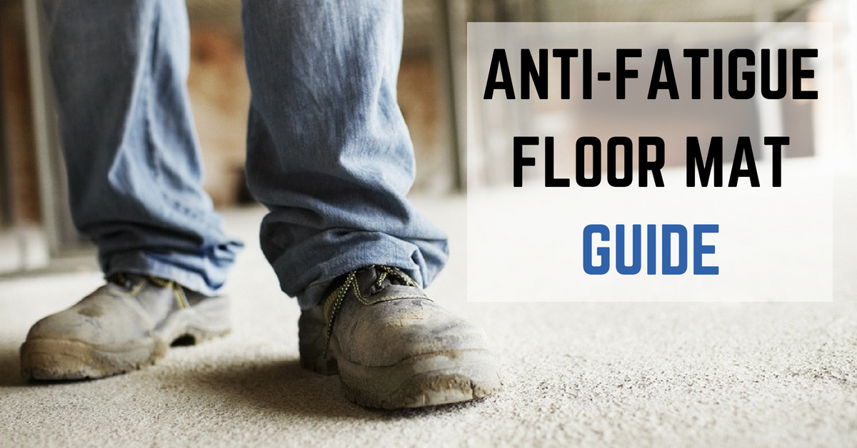 anti-fatigue floor mats guide
