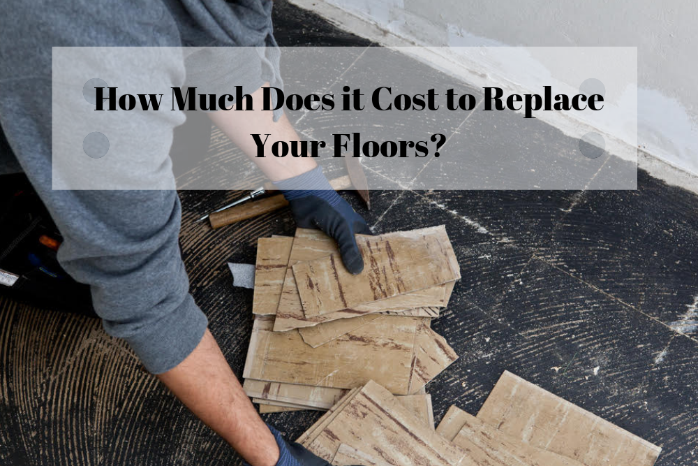 how much does it cost to replace your floors