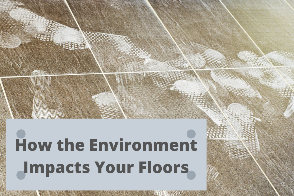 how the environment impacts your floors