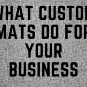 custom mats business benefits